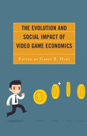 "The Evolution and Social Impact of Video Game Economics – ""Show me the money!"": Shifting Fields of Capital in the Global Game Industry"